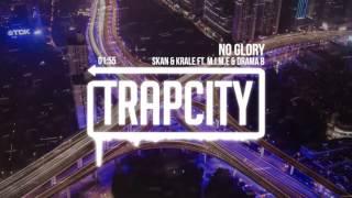 Skan & Krale - No Glory (ft. M.I.M.E & Drama B)