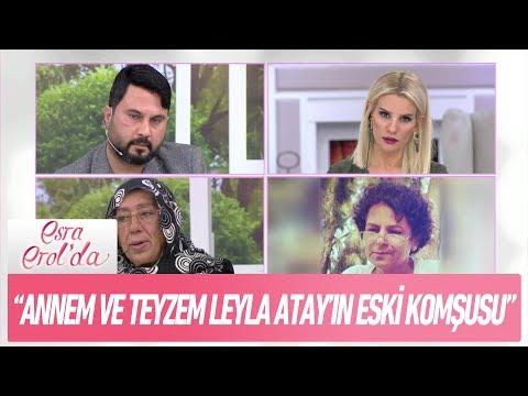 """""""Annem ve teyzem Leyla Atay'ın eski komşusu"""" -  Esra Erol'da 5 Aralık 2017"""