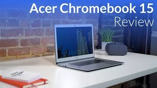 Acer Chromebook 15 Review: Greater Than the Sum of its Parts