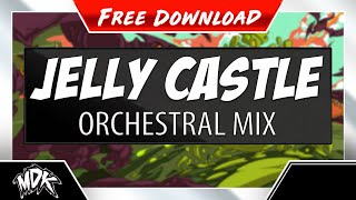 MDK - Jelly Castle (Orchestral Mix) [Free Download]