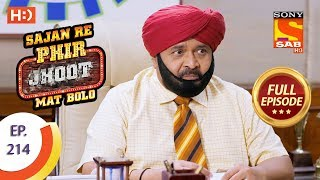 Sajan Re Phir Jhoot Mat Bolo - Ep 214 - Full Episode - 21st March, 2018