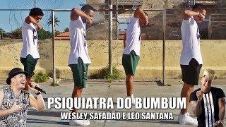 Wesley Safadão e Léo Santana - Psiquiatra do Bumbum / Coreografia Pankadão Baiano / 2018