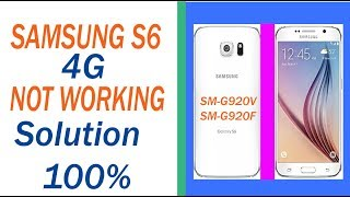 samsug s6 sm-g920v 4g not working solution