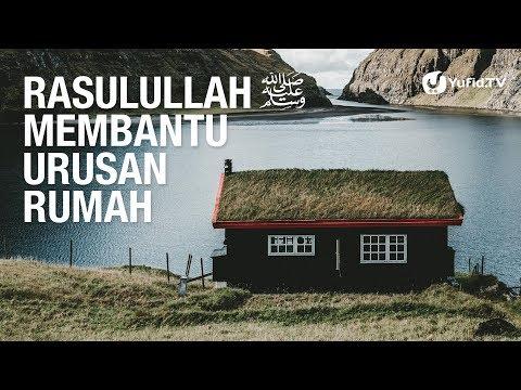 Rasulullah Membantu Urusan Rumah Tangga - Ustadz Abul Hasan Ahmad MZ - 5 Menit yang Menginspirasi