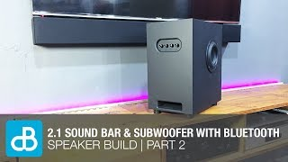 2.1 Sound Bar & Subwoofer Speaker Build with Bluetooth | PART 2 - by SoundBlab