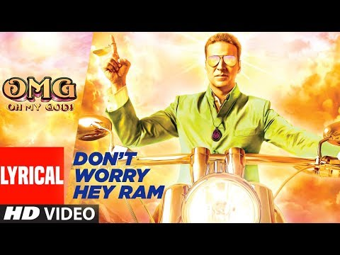 Don't Worry (Hey Ram) Lyrical Video | OMG!! Oh My God | Akshay Kumar