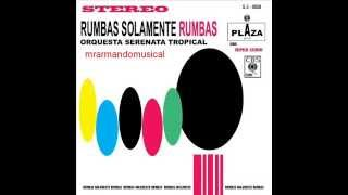 SERENATA TROPICAL.- RUMBAS SOLAMENTE RUMBAS Vol 2 .- 1977
