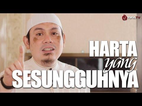 Ceramah Singkat: Harta yang Sesungguhnya - Ustadz Ahmad Zainuddin, Lc.
