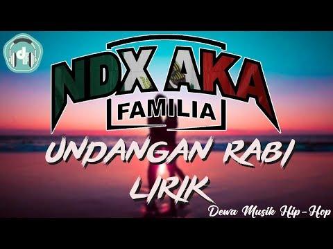 NDX A K A - Undangan Rabi FULL #LIRIK