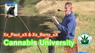 Cannabis University with Xx_Paul_xX and Xx_Barry_xX