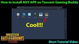 How to Install ANY APP on Tencent's Gaming Buddy | Official PUBG Mobile PC Emulator