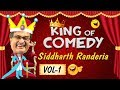 Siddharth Ranederia (GUJJUBHAI) - The King of Comedy Vol. 1  :  Comedy Scenes from Gujarati Natak