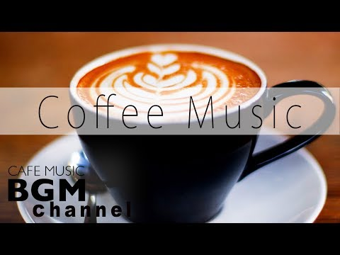 download lagu Coffee Music - Smooth Jazz & Relaxing Bossa Nova Music - Cafe Music For Work, Study gratis