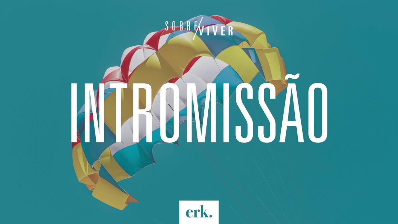 Sobre Viver #320 - Intromissão / Ed René Kivitz