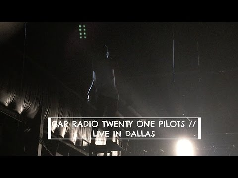 Car Radio - twenty one pilots (Live in Dallas)