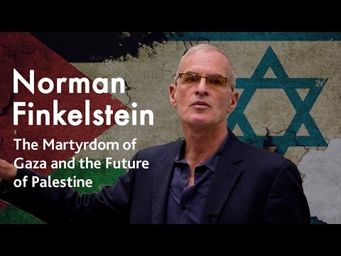 Norman Finkelstein | The Martyrdom of Gaza and the Future of Palestine