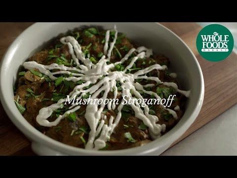 Homemade Healthy Recipe | Mushroom Stroganoff | Whole Foods Market