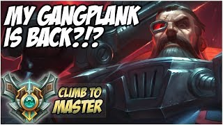 MY GANGPLANK IS BACK!?! - Climb to Master | League of Legends