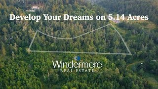 Develop Your Dreams on 5.14 Acres