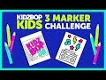 3 Marker Challenge with The KIDZ BOP Kids