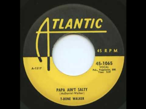 T Bone Walker - Papa Aint Salty