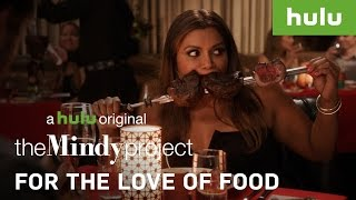 For The Love Of Food • The Mindy Project on Hulu