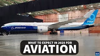 The Aviation Industry in 2025 (777X, 797, A380, 747)