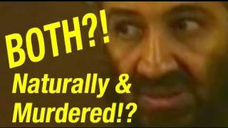 Osama bin Laden Conspiracy: BOTH Causes of Death! Died Naturally & Murdered?