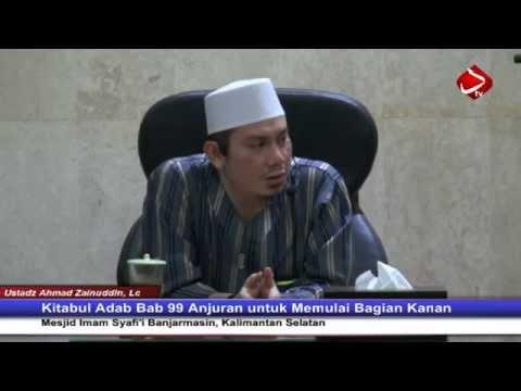 Kitabul Adab Bab 99 Anjuran Untuk Memulai Bagian Kanan - Ustadz Ahmad Zainuddin, Lc