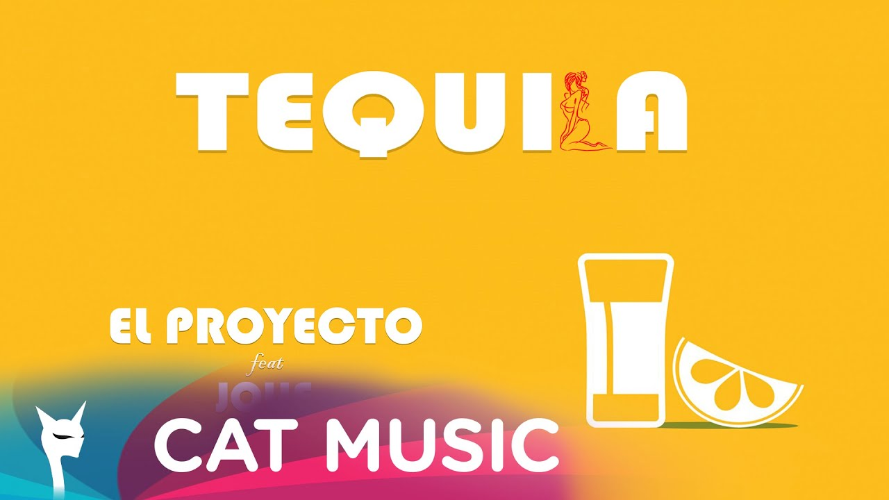 El Proyecto feat. Jolie - Tequila (Official Single)