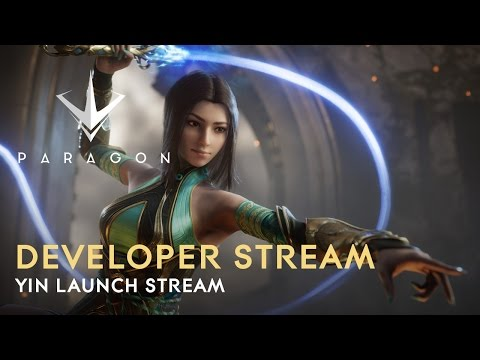 Paragon Developer Live Stream - Yin Launch