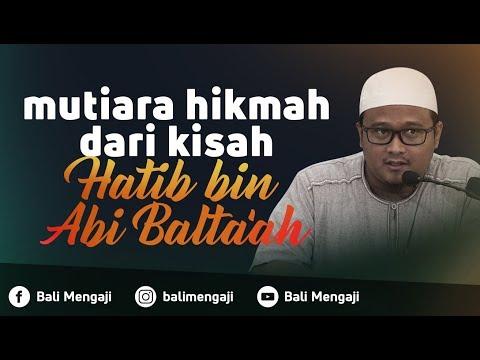 Mutiara Hikmah Dari Kisah Hatib Bin Abi Balta'ah - Ustadz Hamzah Saifullah