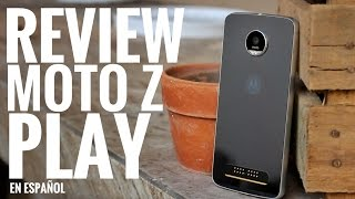 Review: Moto Z Play (si, vale la pena)