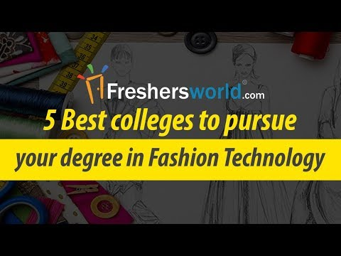 5 Best colleges to pursue your degree in Fashion Technology - Location, Exam Dates