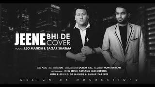 download lagu Jeene Bhi De  Duet Cover  Leo Manish gratis