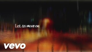 Let Us Move On (Official Lyric Video)