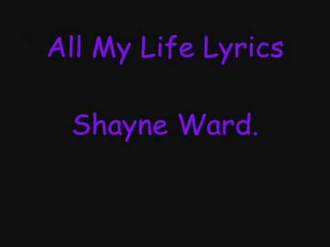 All My Life Lyrics Shayne Ward.