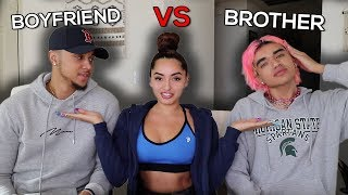 Who KNOWS ME BETTER CHALLENGE Brother VS Boyfriend!!