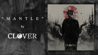 CLOVER - Mantle (audio)