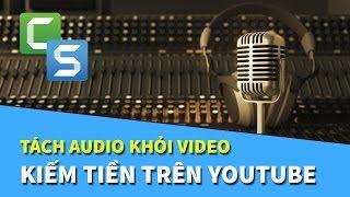 Camtasia 9 | Hướng dẫn tách Audio (Âm thanh) ra khỏi video
