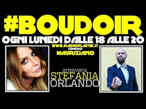 STEFANIA ORLANDO intervistata da MAURIZIANO a #BOUDOIR su RADIO PLASTIK