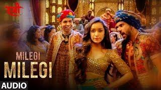 Full Audio Milegi Milegi Stree Mika Singh Sachin Jigar Rajkummar Rao Shraddha Kapoor