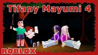 Tifany Mayumi's Revenge Part 4! / Roblox