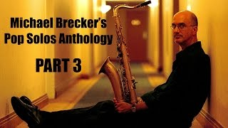 Michael Brecker's Pop Solos Anthology (Part 3)