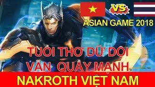 CỰC CĂNG Việt Nam vs Thái Lan - trận đấu quyết định ASIAN GAME 2018 Liên quân mobile