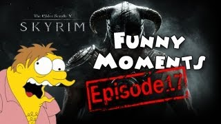 Funny Moments Episode 17: Skyrim