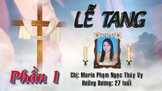 Tang Lễ Chị Maria Phạm Ngọc Thúy Vy (Phần 1)