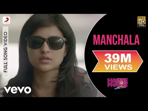 Manchala Video - Parineeti Chopra, Sidharth | Hasee Toh Phasee