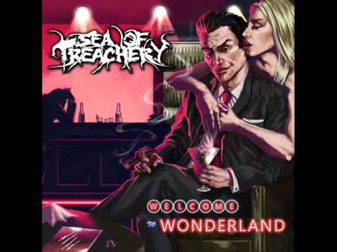 Sea Of Treachery - Welcome To Wonderland