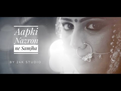 Aap Ki nazron Ne Samjha || 24K Studio ||